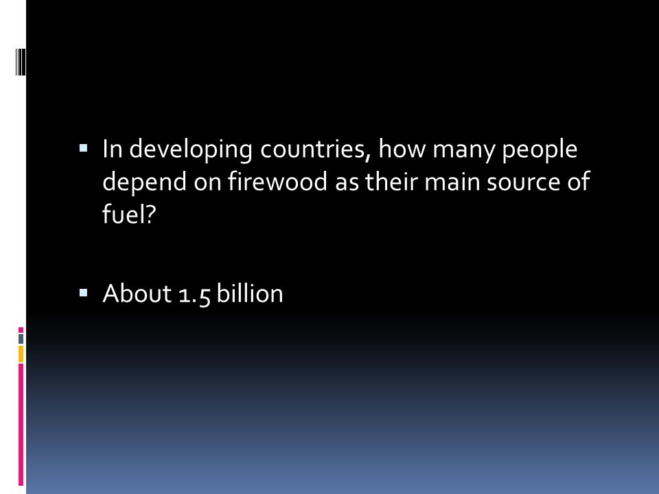 In developing countries, how many people depend on firewood as their main source of fuel