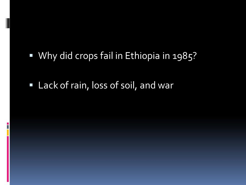 Why did crops fail in Ethiopia in 1985