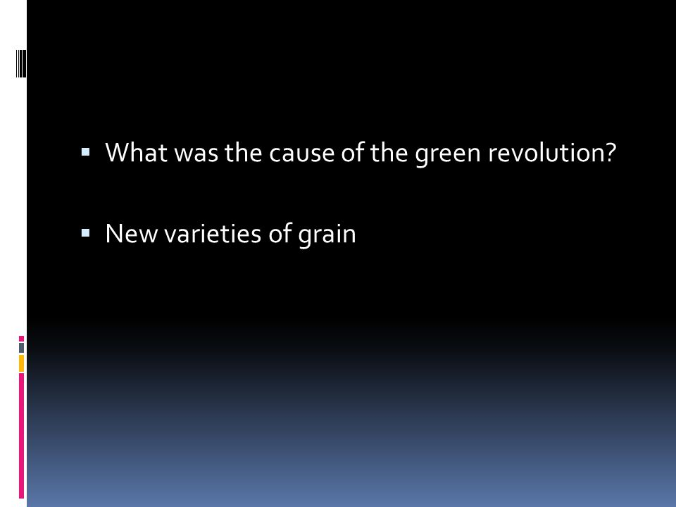 What was the cause of the green revolution