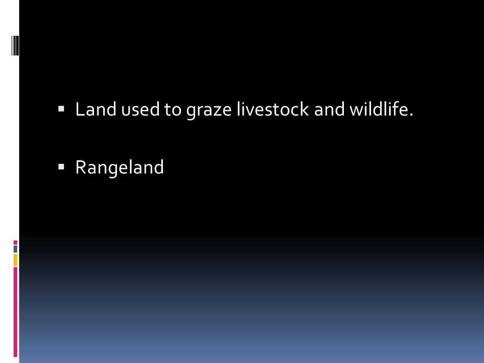 Land used to graze livestock and wildlife.