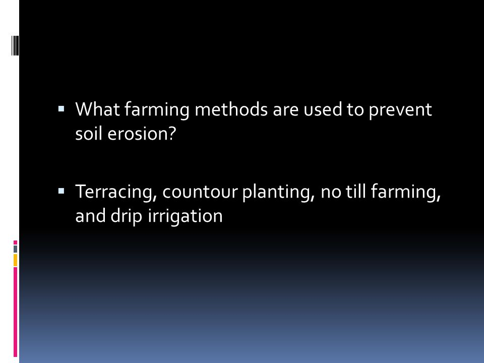 What farming methods are used to prevent soil erosion