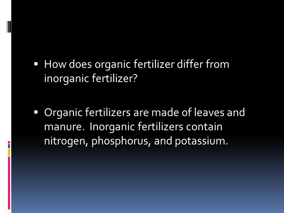 How does organic fertilizer differ from inorganic fertilizer