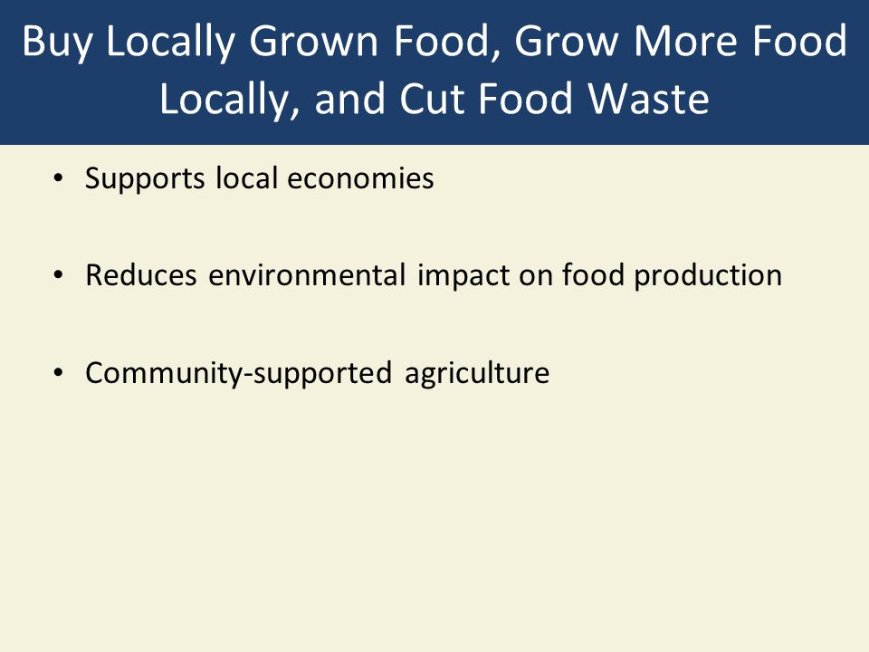 Buy Locally Grown Food, Grow More Food Locally, and Cut Food Waste