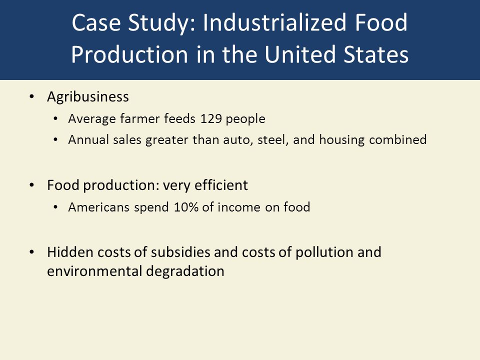 Case Study: Industrialized Food Production in the United States
