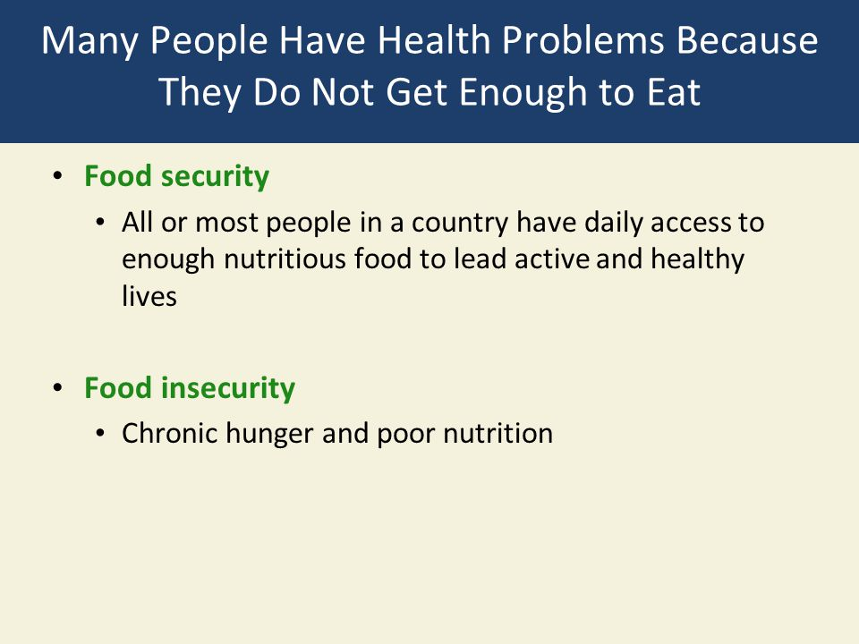Many People Have Health Problems Because They Do Not Get Enough to Eat