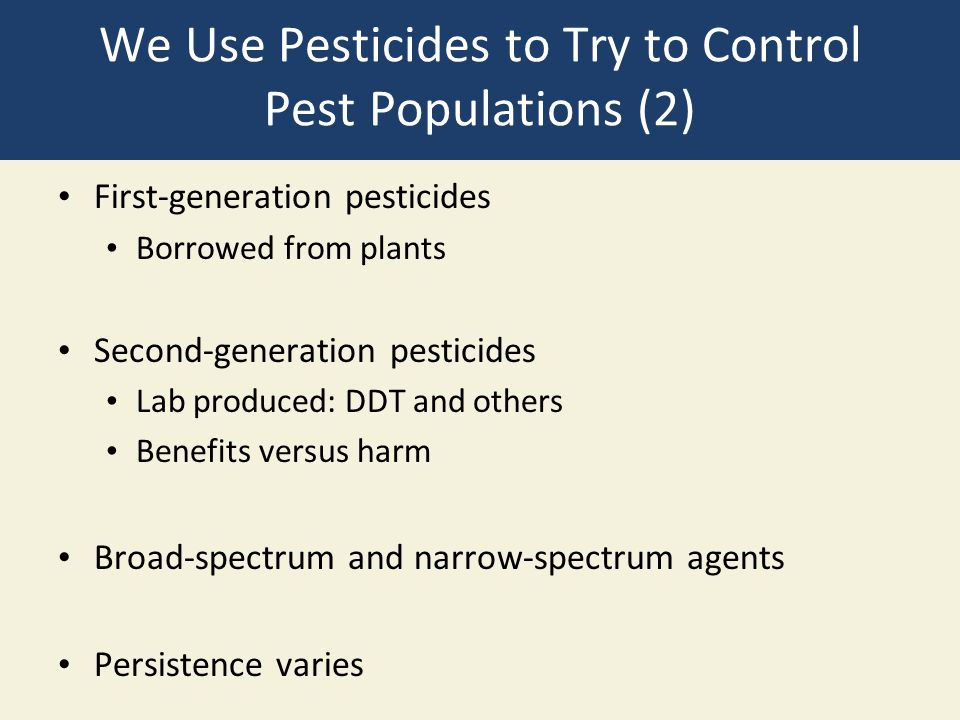 We Use Pesticides to Try to Control Pest Populations (2)
