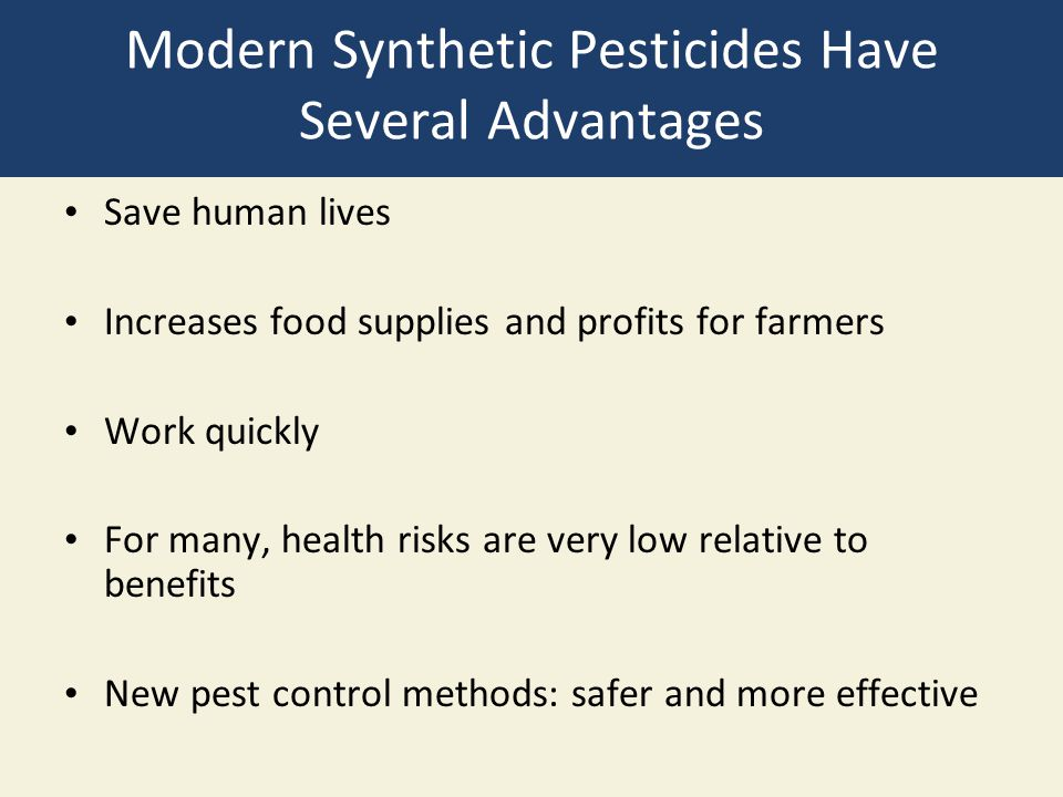 Modern Synthetic Pesticides Have Several Advantages