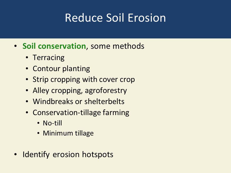 Reduce Soil Erosion Soil conservation, some methods