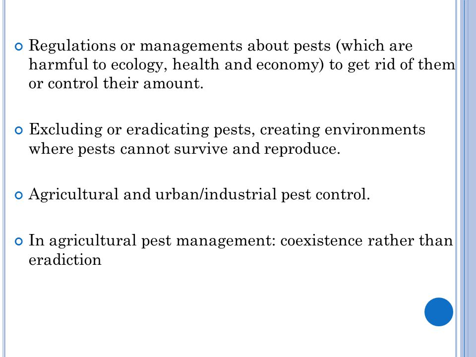 Regulations or managements about pests (which are harmful to ecology, health and economy) to get rid of them or control their amount.