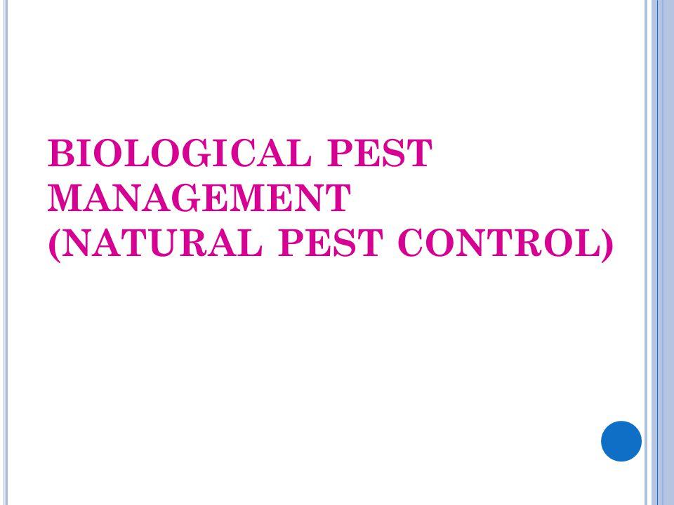 BIOLOGICAL PEST MANAGEMENT (NATURAL PEST CONTROL)