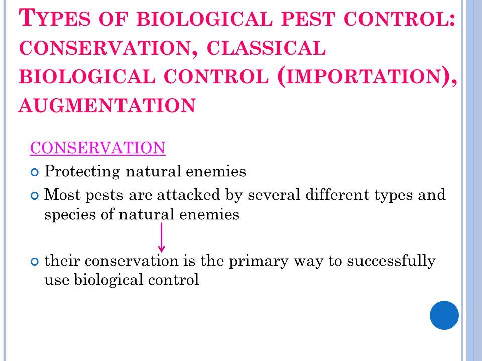 Types of biological pest control: conservation, classical biological control (importation), augmentation
