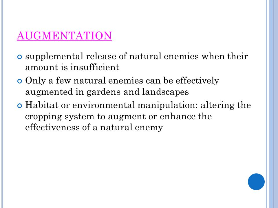 AUGMENTATION supplemental release of natural enemies when their amount is insufficient.