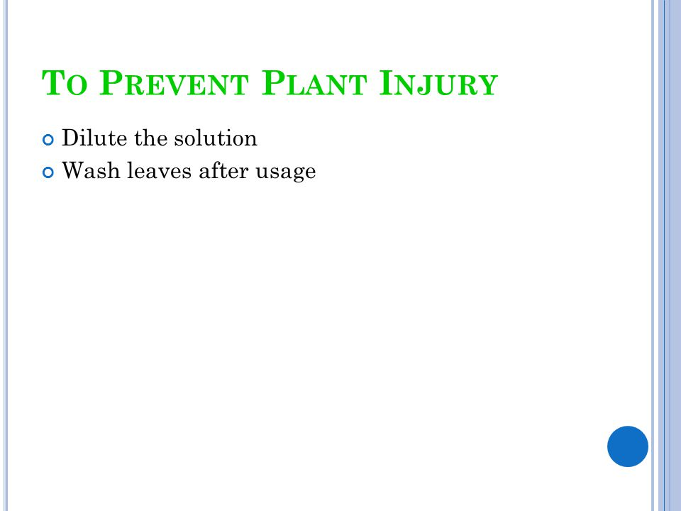 To Prevent Plant Injury