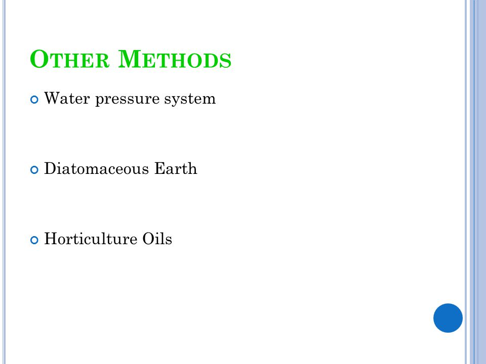 Other Methods Water pressure system Diatomaceous Earth