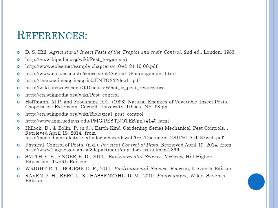 References: D. S. Hill, Agricultural Insect Pests of the Tropics and their Control, 2nd ed., London, 1983.