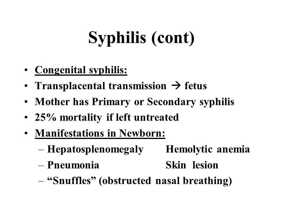 Syphilis (cont) Congenital syphilis: