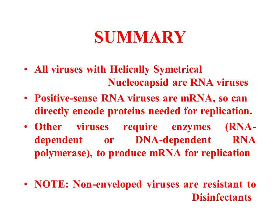 SUMMARY All viruses with Helically Symetrical Nucleocapsid are RNA viruses.