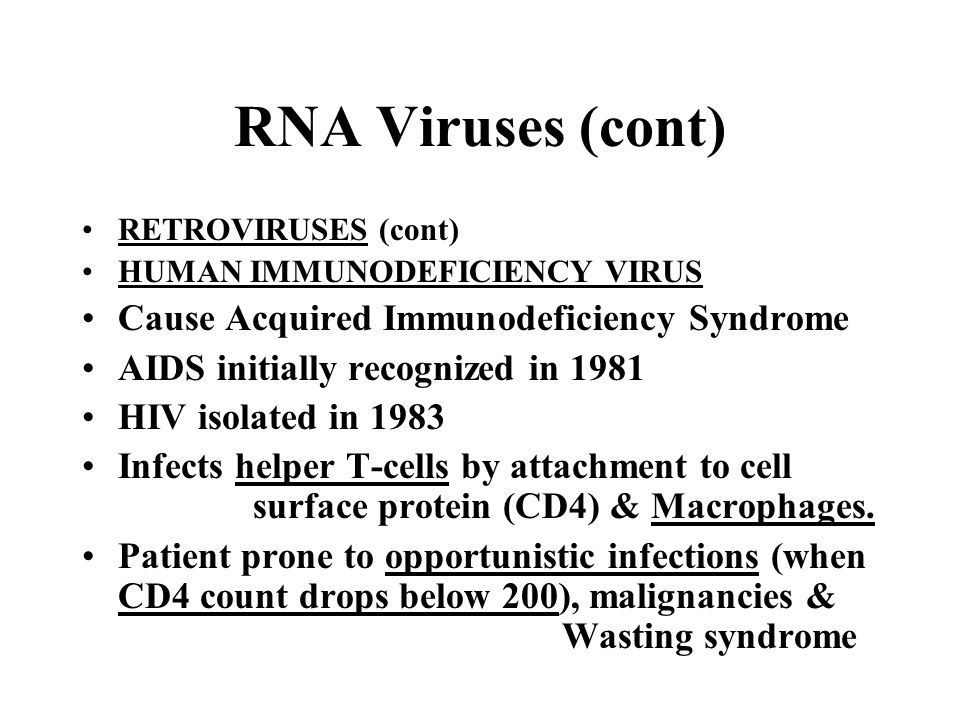 RNA Viruses (cont) Cause Acquired Immunodeficiency Syndrome
