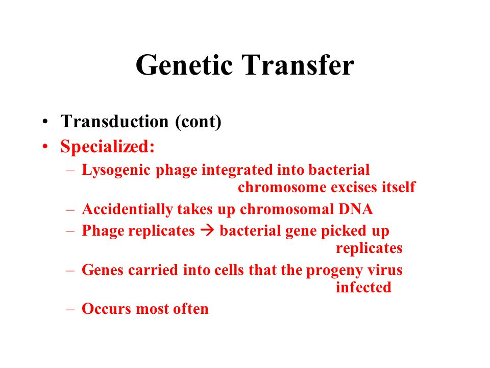 Genetic Transfer Transduction (cont) Specialized: