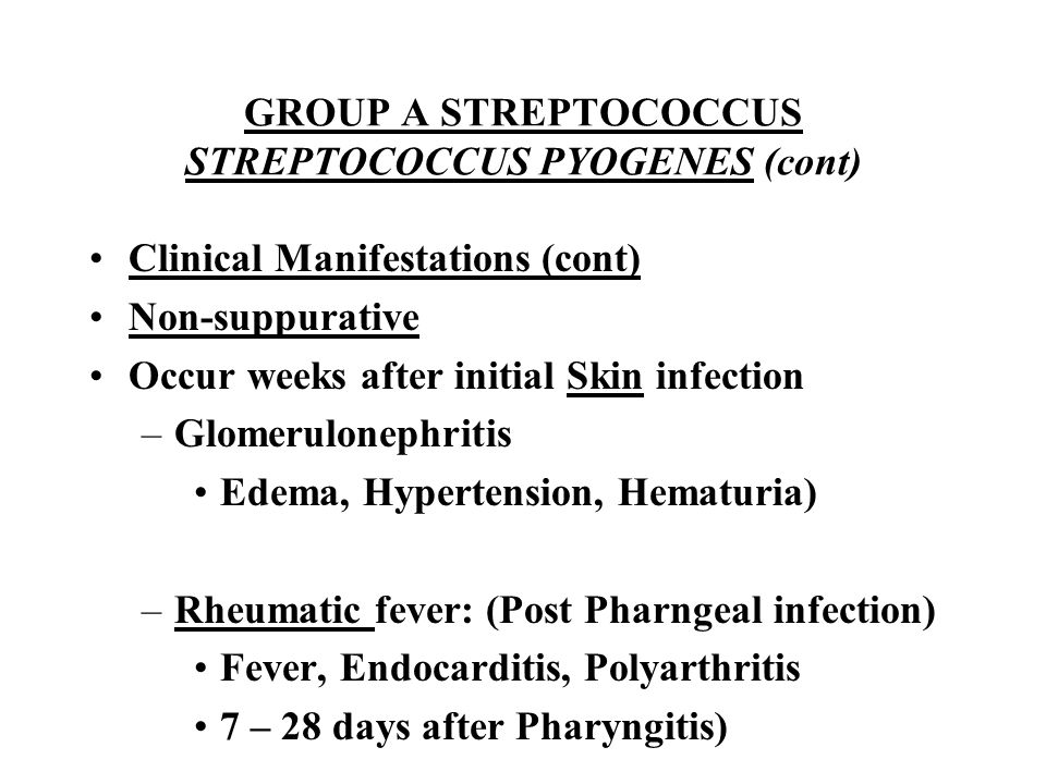 GROUP A STREPTOCOCCUS STREPTOCOCCUS PYOGENES (cont)