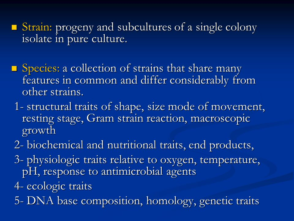 Strain: progeny and subcultures of a single colony isolate in pure culture.