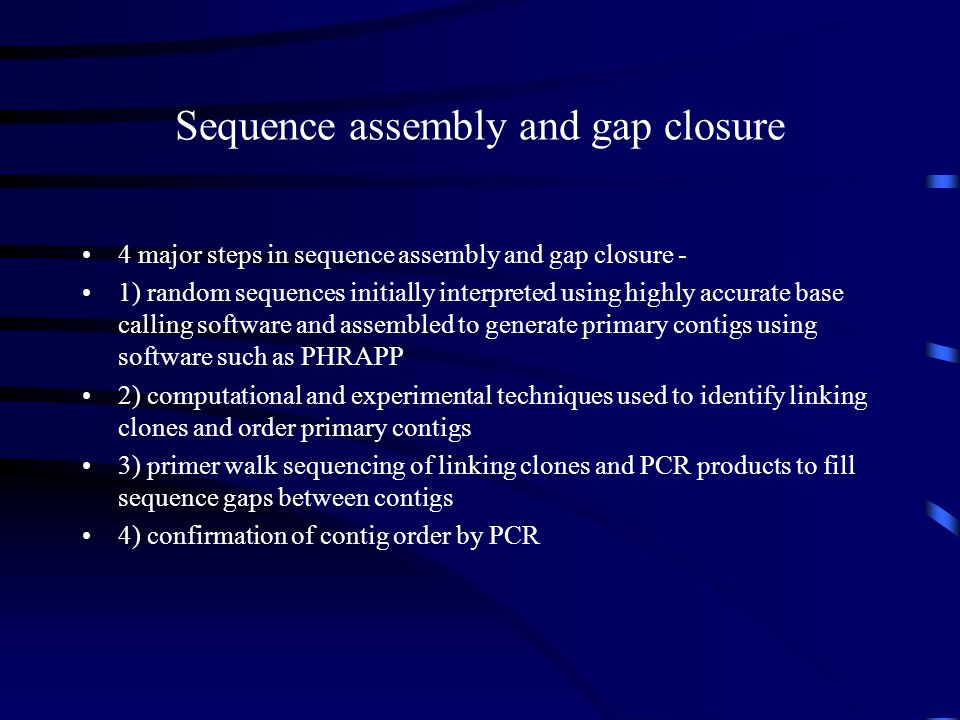 Sequence assembly and gap closure