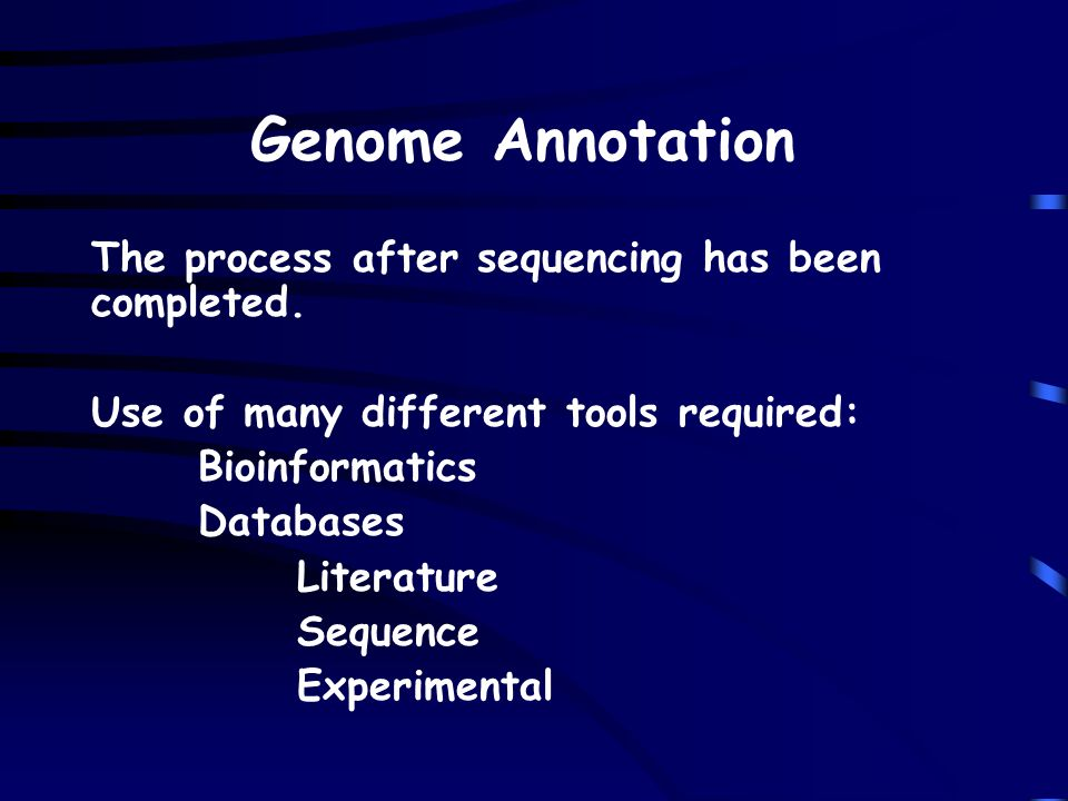 Genome Annotation The process after sequencing has been completed.