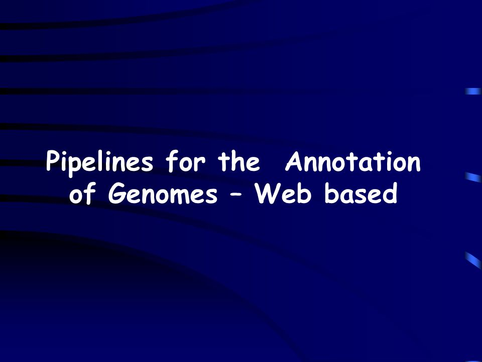 Pipelines for the Annotation of Genomes – Web based