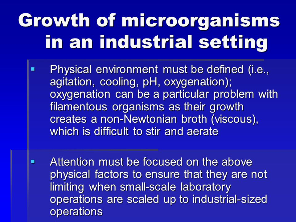 Growth of microorganisms in an industrial setting