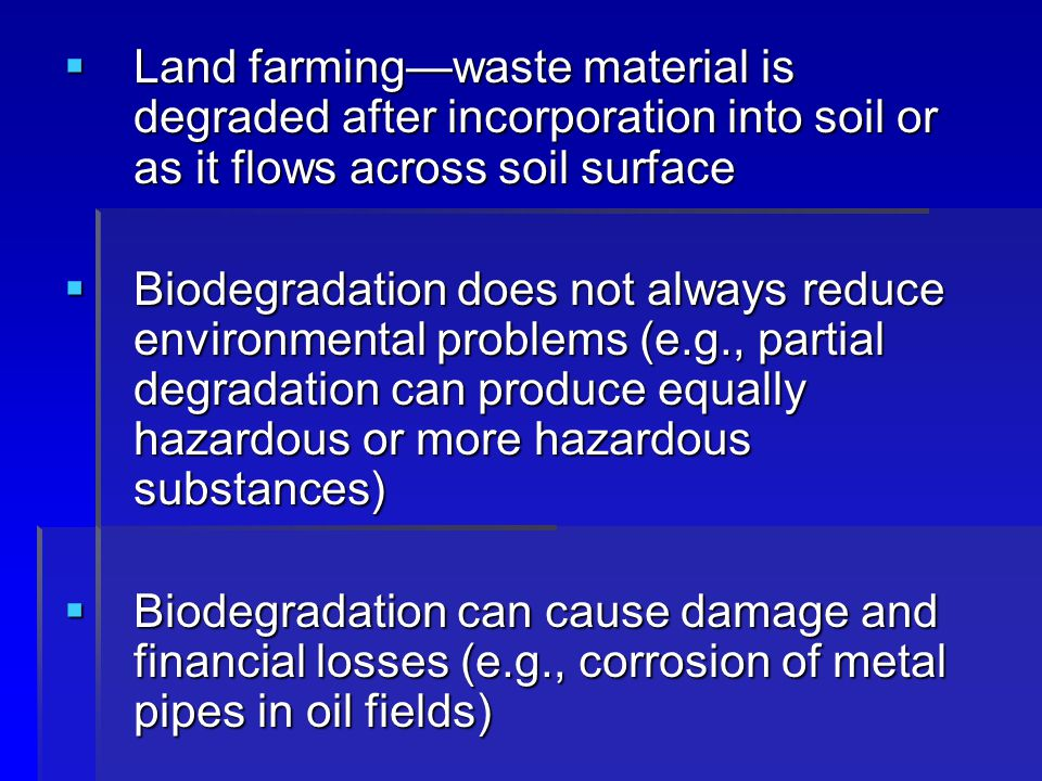 Land farming—waste material is degraded after incorporation into soil or as it flows across soil surface