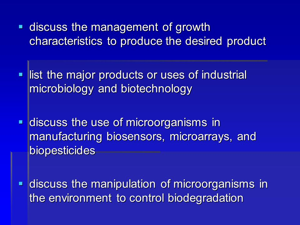 discuss the management of growth characteristics to produce the desired product
