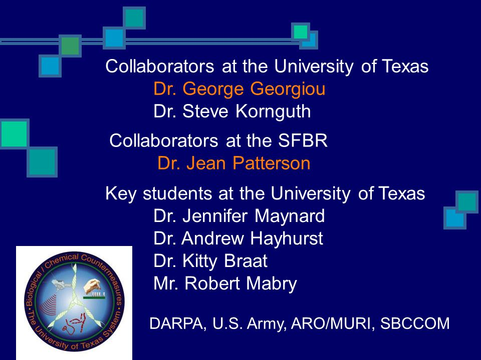 Collaborators at the University of Texas Dr. George Georgiou
