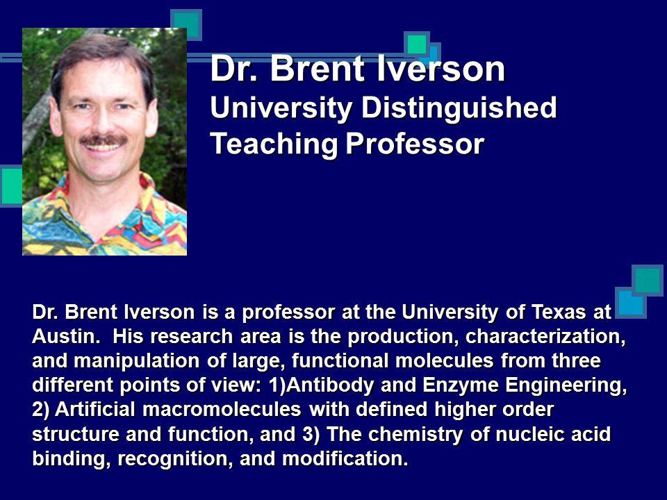 Dr. Brent Iverson University Distinguished Teaching Professor