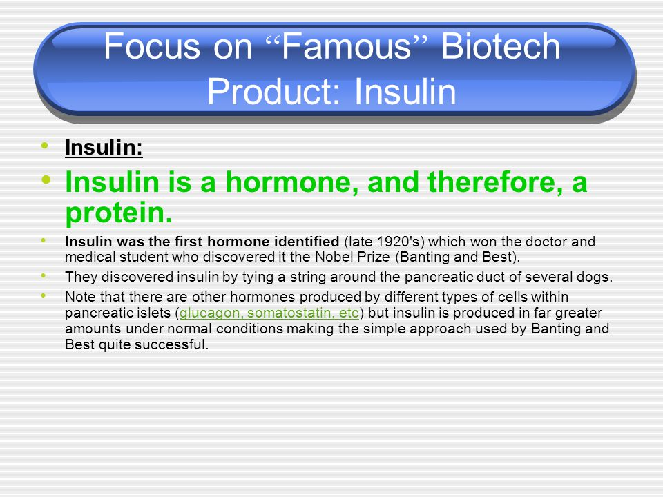 Focus on Famous Biotech Product: Insulin