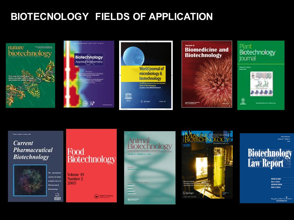 BIOTECNOLOGY FIELDS OF APPLICATION