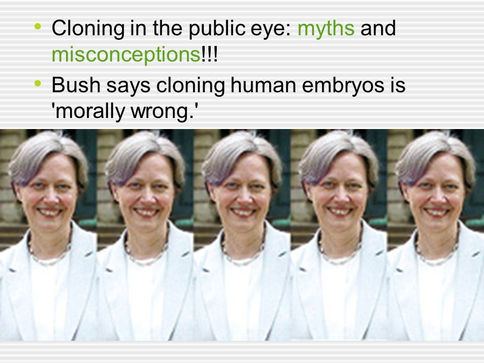 Cloning in the public eye: myths and misconceptions!!!