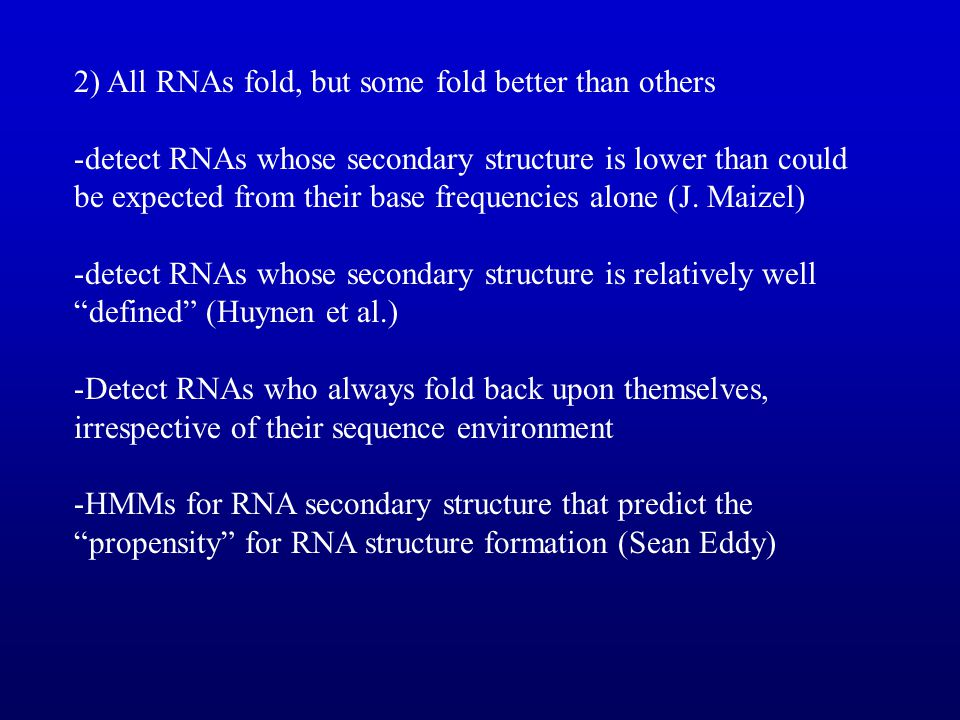 2) All RNAs fold, but some fold better than others