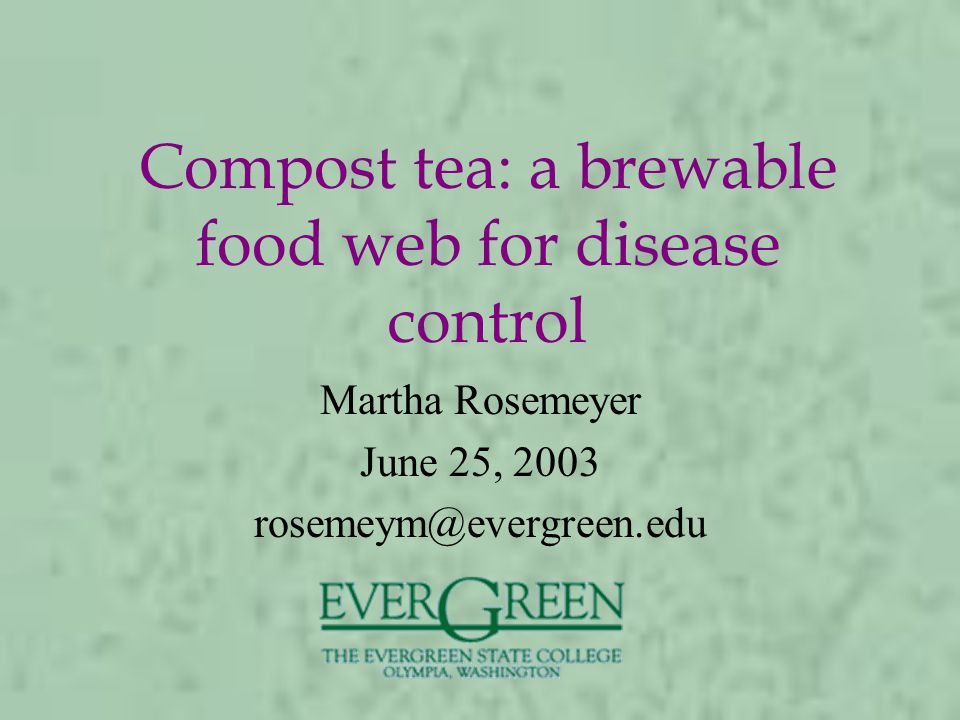 Compost tea: a brewable food web for disease control