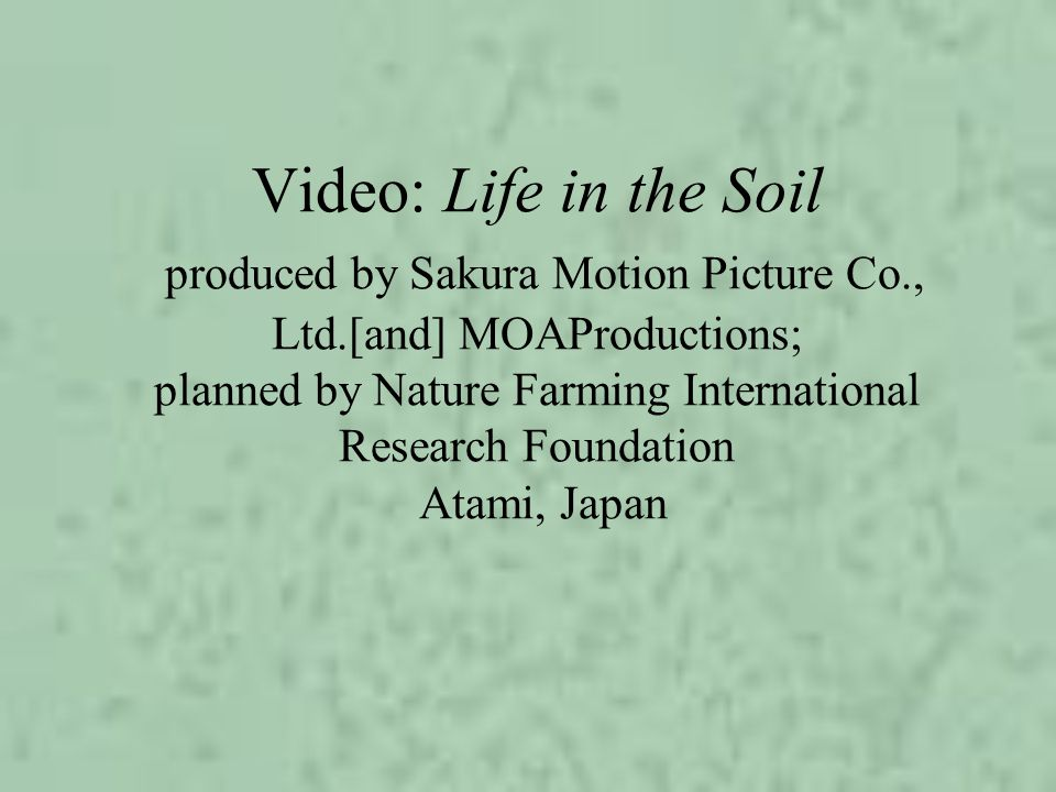 Video: Life in the Soil produced by Sakura Motion Picture Co. , Ltd