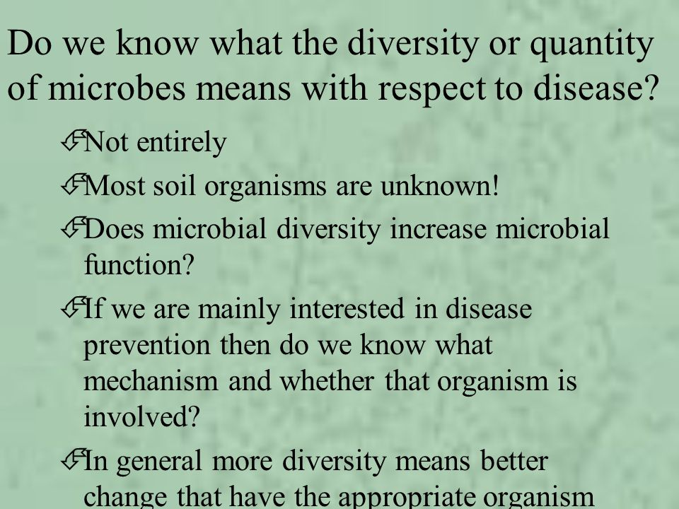 Do we know what the diversity or quantity of microbes means with respect to disease