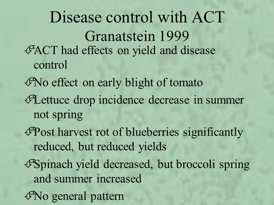 Disease control with ACT Granatstein 1999