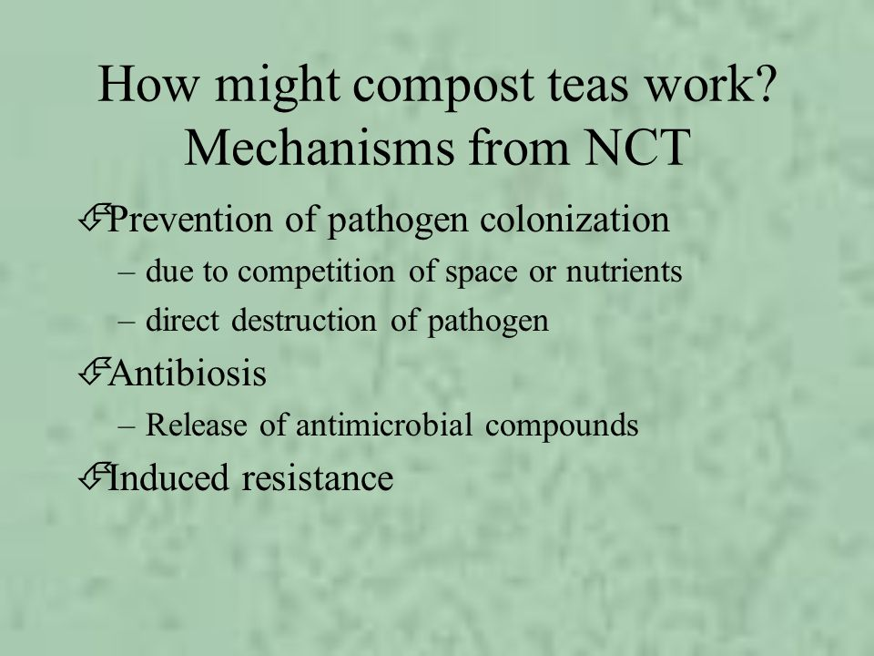 How might compost teas work Mechanisms from NCT