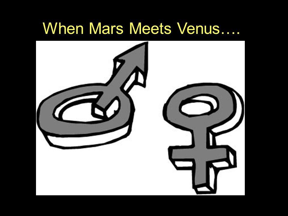 When Mars Meets Venus….