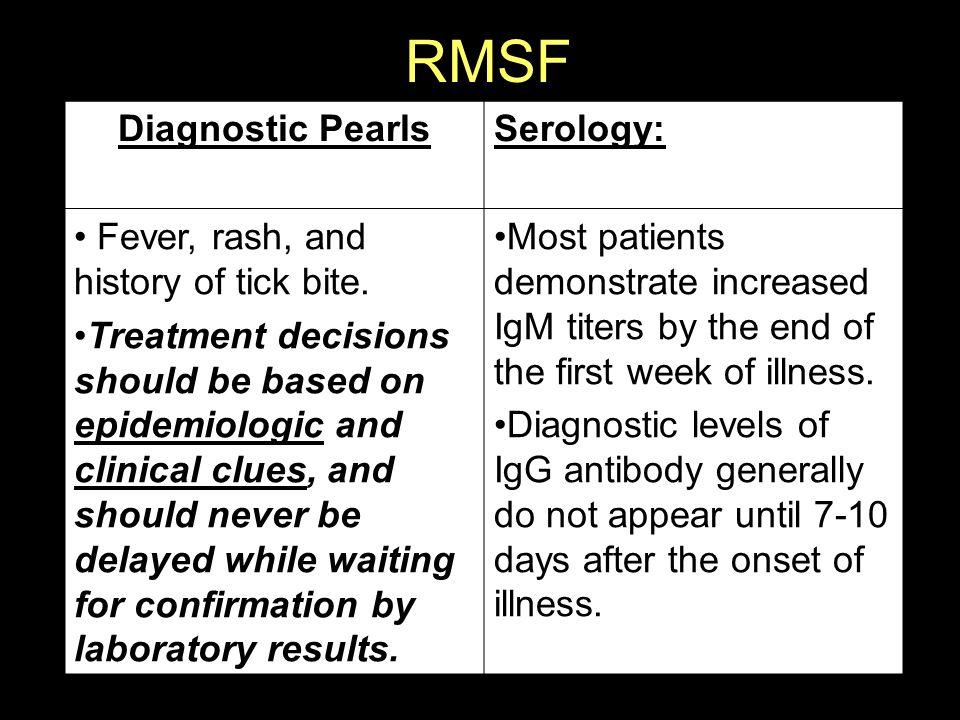 RMSF Diagnostic Pearls Serology: