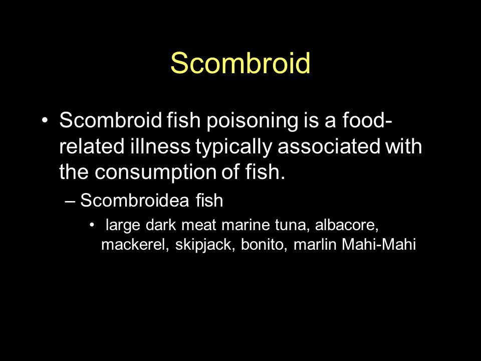 Scombroid Scombroid fish poisoning is a food-related illness typically associated with the consumption of fish.
