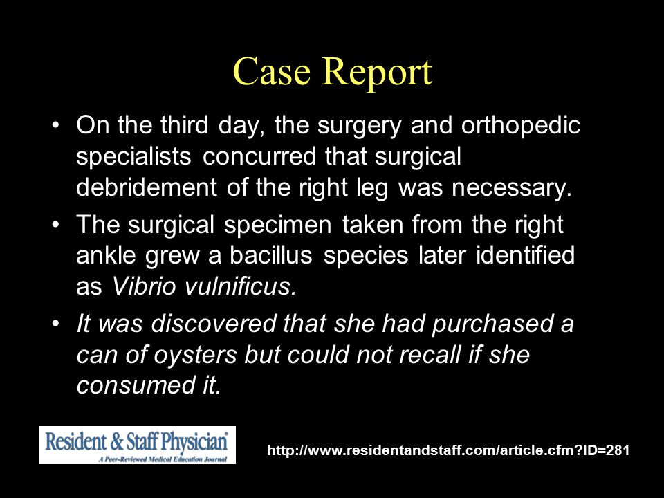 Case Report On the third day, the surgery and orthopedic specialists concurred that surgical debridement of the right leg was necessary.