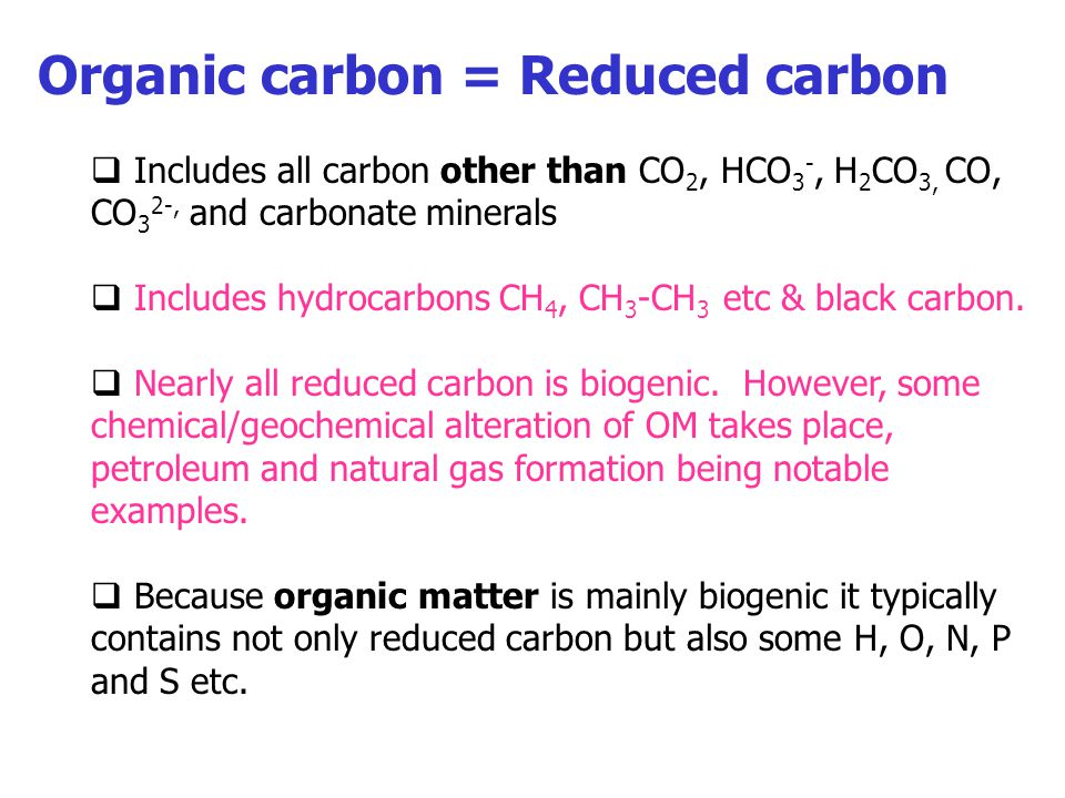 Organic carbon = Reduced carbon