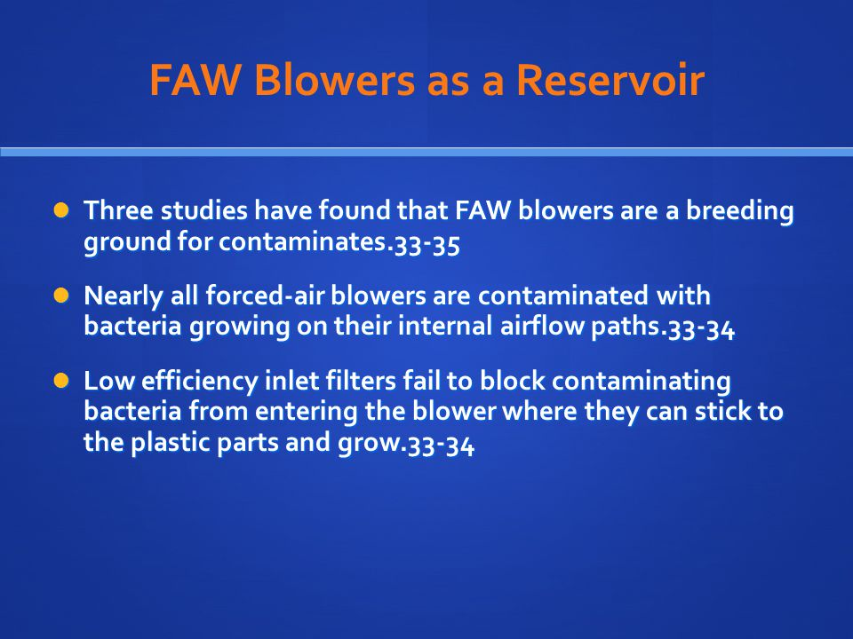 FAW Blowers as a Reservoir