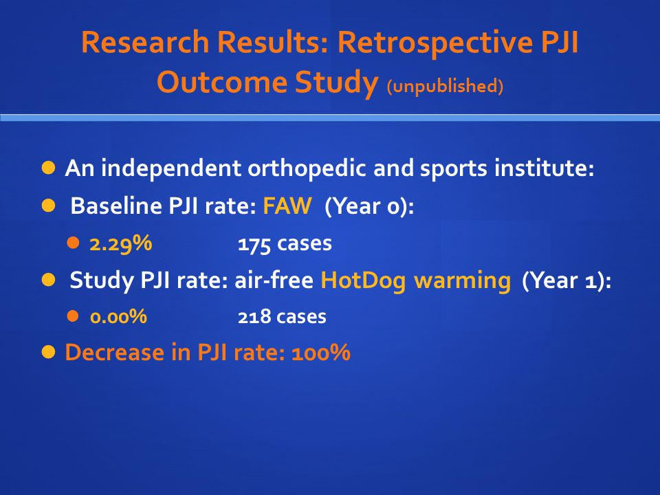 Research Results: Retrospective PJI Outcome Study (unpublished)