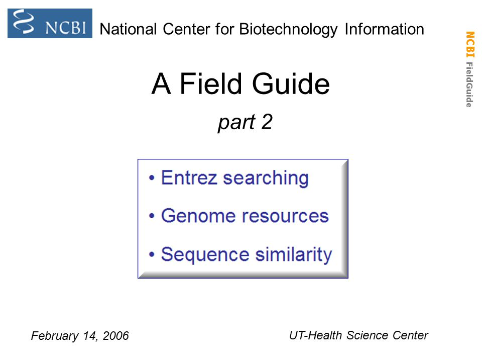 A Field Guide part 2 National Center for Biotechnology Information